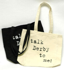 Talk Derby To Me Tote Bag