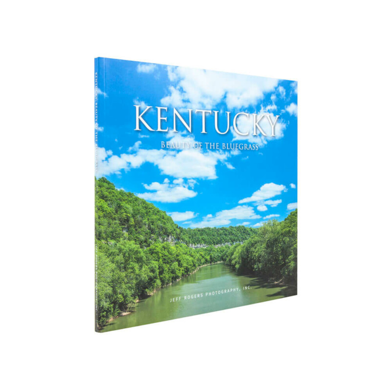 Kentucky: Beauty of the Bluegrass by Jeff Rogers