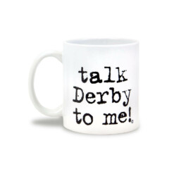 Talk Derby to Me Mug