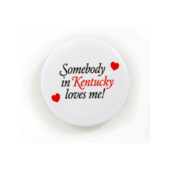 Somebody in Kentucky Loves Me Button