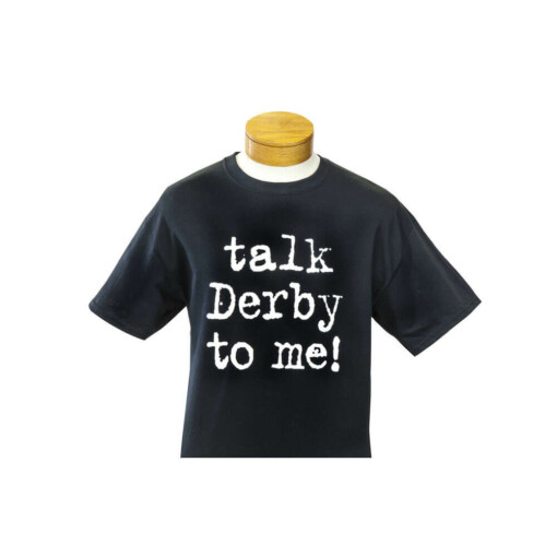 Talk Derby To Me Black t-Shirt