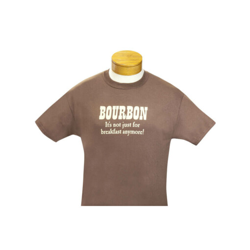 Bourbon -- not just for breakfast T-shirt
