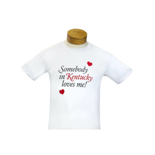 Somebody in Kentucky Loves Me T-Shirt