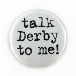 Talk Derby To Me Button