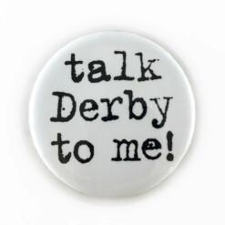 Talk Derby To Me Button