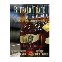 Buffalo Trace-Carving the Trail to Great Bourbon Book