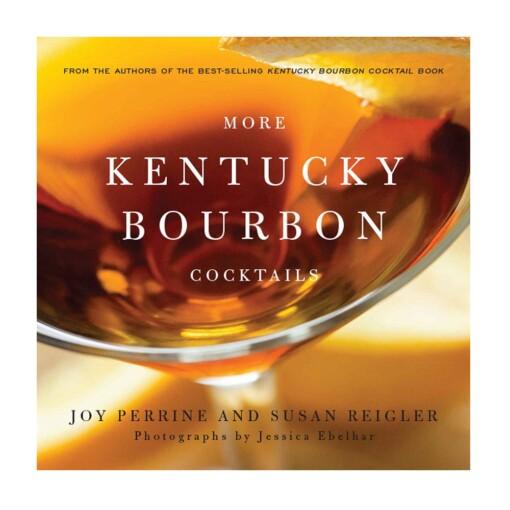 More Kentucky Bourbon Cocktails Book