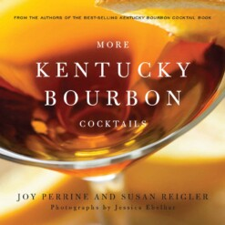 More Kentucky Bourbon Cocktails Book