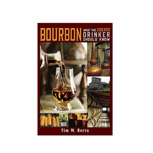 BOURBON: What the Educated Drinker Should Know