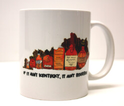 If It Ain't Kentucky, It Ain't Bourbon Mug