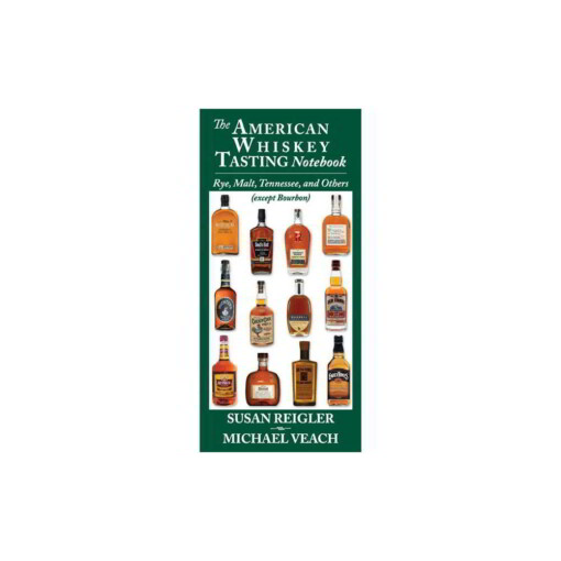 The American Whiskey Tasting Notebook